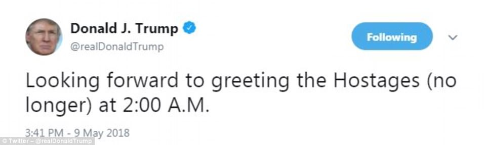 President Donald Trump tweeted late Wednesday that he was 'Looking forward to greeting the Hostages (no longer) at 2:00 A.M.'