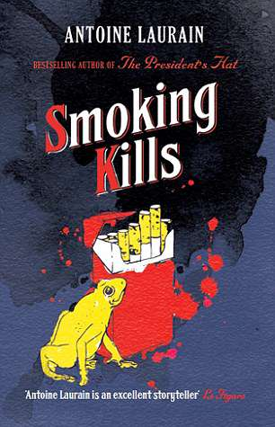 SMOKING KILLS by Antoine Laurain (Gallic £8.99)