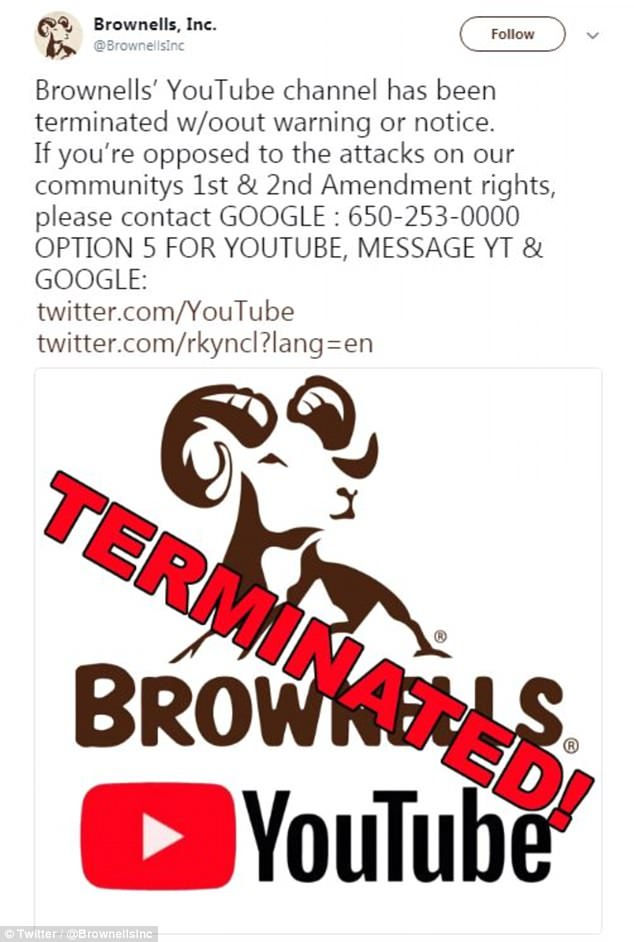 YouTube took down videos from firearms retailer Brownells without warning over the weekend as part of its crackdown on gun-related clips. Brownells called for followers of its social media accounts to send complaints to Google, YouTube's parent company, on Twitter (pictured)