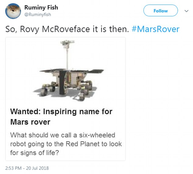 'So, Rovy McRoveface it is then', wrote twitter user Ruminy Fish. Other suggestions have already included ¿Marsipan¿ and ¿Bruno Mars Rover¿