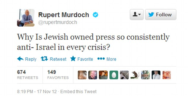 In another tweet which caused some political commentators to scratch their heads - Murdoch asked why the Jewish-owned press does not back Israel