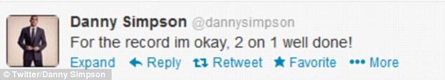 Reassurances: Danny told his Twitter followers he was feeling 'OK' following the brawl
