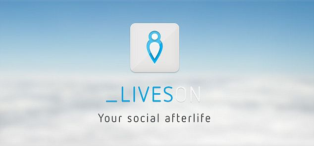Your social afterlife: LivesOn will analyse users' Twitter feeds to learn their 'likes, tastes, [and] syntax' to continue posting similar messages, updates and links after they've passed
