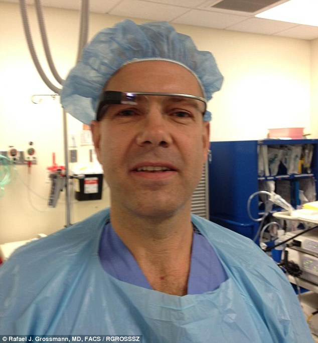 Landmark: On Thursday, Dr. Rafael Grossmann made history by performing the first surgery while wearing and using Google Glass