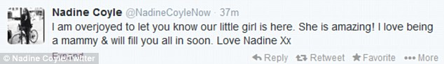 Happy news: Nadine Coyle announced she had given birth to a little girl via her Twitter page on Monday night
