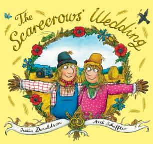 The Scarecrows' Wedding by Julia Donaldson, Illustrated by Axel Scheffler