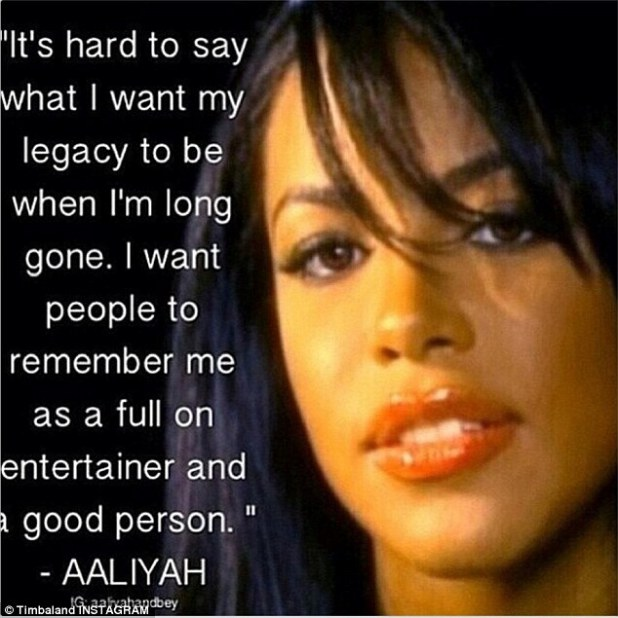 In her own words: He also shared this quote from the young R'n'B star prior to her tragic death in 2001 speaking about the legacy she hoped to leave, which he feels has now been tainted
