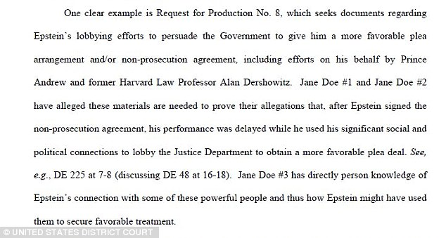 Part of the court document filed, pictured above, demands that the American government be ordered by the federal court to hand over correspondence which the women's lawyers claim will show Prince Andrew and Dershowitz lobbied against Epstein being prosecuted