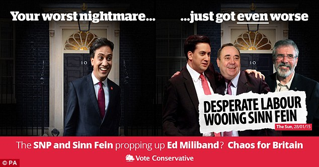 The Tories put out an election poster last week claiming Ed Miliband could be propped up in Number 10 by the SNP and Sinn Fein