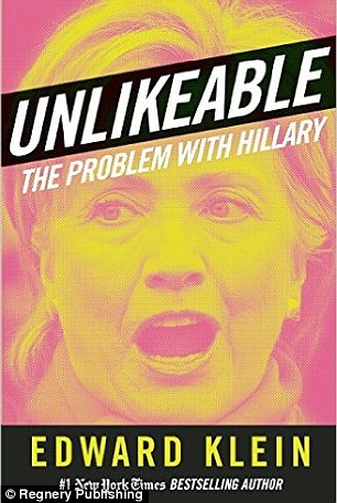 The claims were made in this new book, Unlikeable: The Problem with Hillary by journalist Edward Klein
