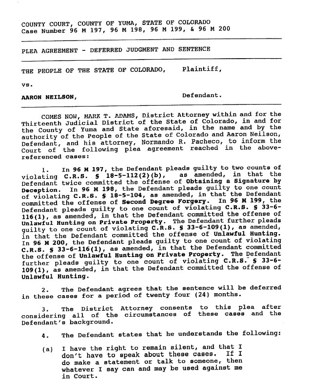 Proof: Documents from Yuma County court, Colorado, show Neilson pleaded guilty to unlawful hunting of whitetail buck in 1995. He also admitted obtaining a signature by deception and second-degree forgery