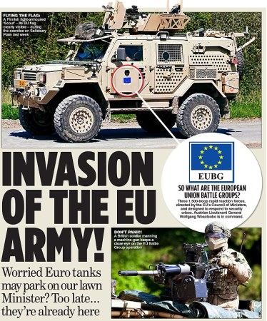 The disastrous irony is that by having chosen to leave we will not be able to halt any attempt in that direction, which will in turn undermine Nato. Pictured: A British soldier plays the enemy in wargames with the 1,500-strong EU Battle Group, reported by the MoS in May