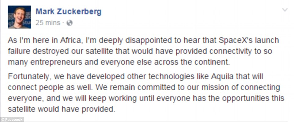 Facebook Founder Mark Zuckerberg wrote about the explosion, confirming that the company's satellite was destroyed and said he was 'deeply disappointed'