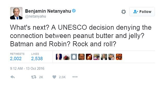 Netanyahu took to Twitter on Thursday to mock the decision by UNESCO, which renewed its criticism of Israel for what it says are restrictions it imposes on Muslim prayer rights
