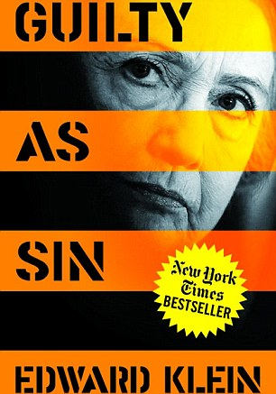 New York Times bestselling author Ed Klein has just published his fourth book about the Clintons since 2005, Guilty as Sin