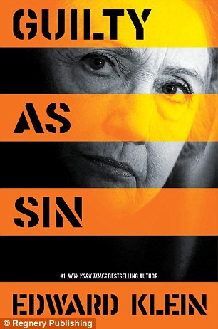 New York Times bestselling author Ed Klein lays bare Clinton  secrets in Guilty as Sin