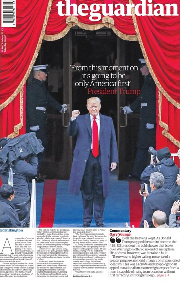 In the UK, The Guardian opted for a Trump-centric front page, with a photo of the president with his fist raised and the quote: 'From this moment on it's going to be only America first'
