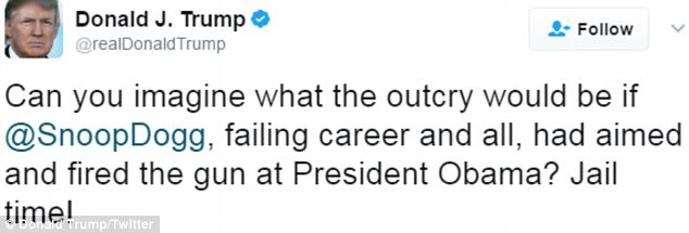 'Can you imagine what the outcry would be if @SnoopDogg, failing career and all, had aimed and fired the gun at President Obama? Jail time!' wrote Trump