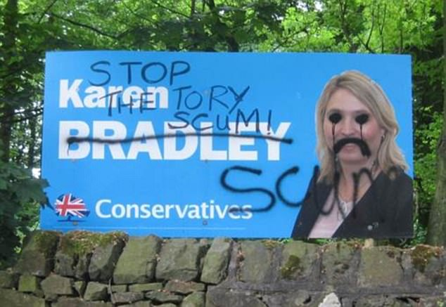 Tory placards have been vandalised across the country, including this one of Karen Bradley who is a candidate for the Staffordshire Moorlands