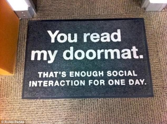 In fact, a number of the homeowners don't seem too keen on guests. Another doormat tries to pass off reading as social interaction