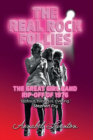 THE REAL ROCK FOLLIES by Annabel Leventon (NW1 Books £9.99)