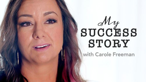 My success story with Carole Freeman
