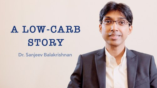 A low-carb story with Dr. Sanjeev Balakrishnan