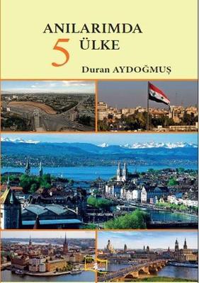 ANILARIMDA5 ÜLKE, Duran Aydoğmuş ile ilgili görsel sonucu