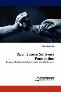 Open Source Software Foundation: Company Involvement, Governance, And Effecti...