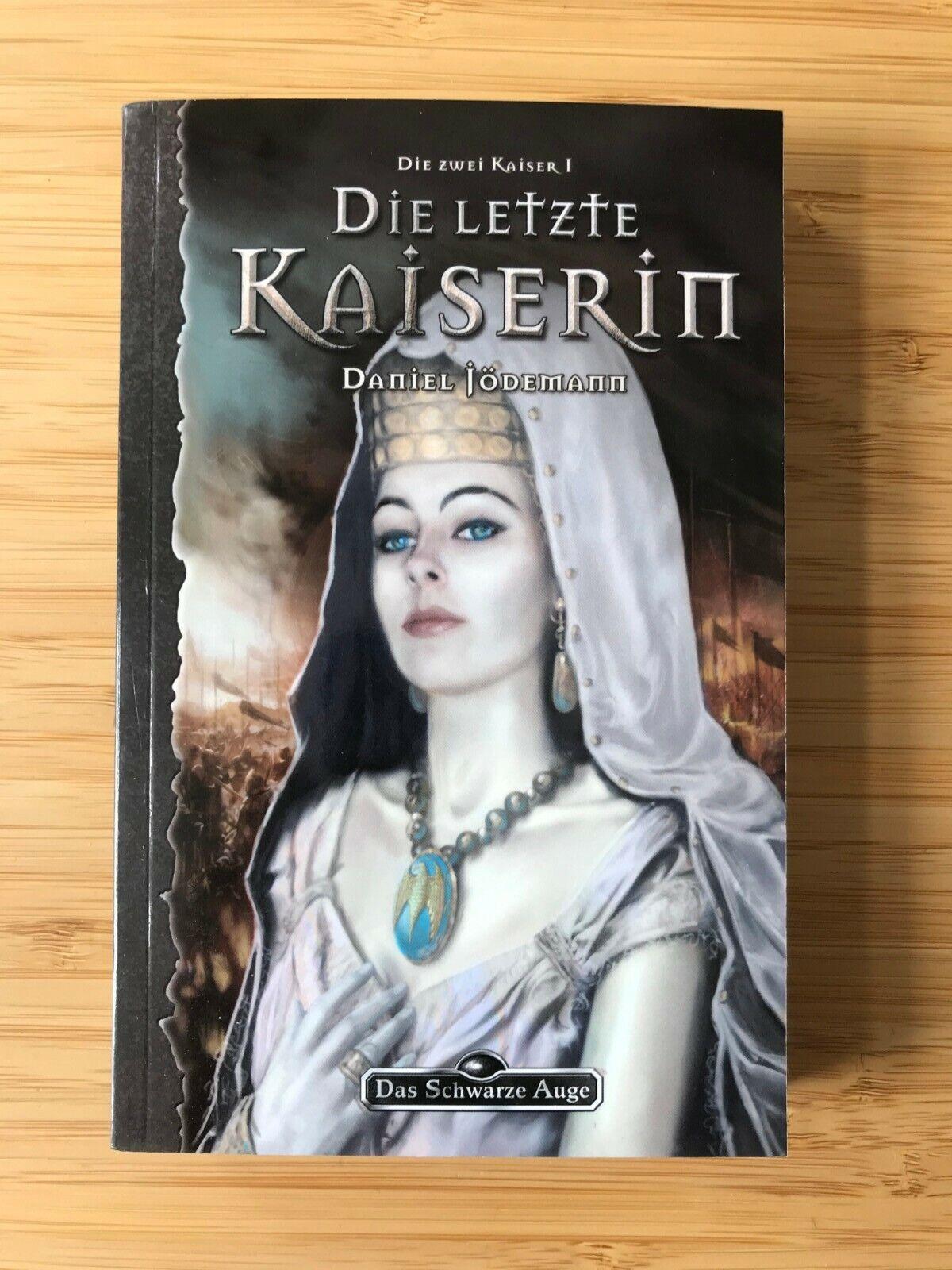 Das Schwarze Auge – Die letzte Kaiserin– Die zwei Kaiser Teil 1 – DSA Roman 105