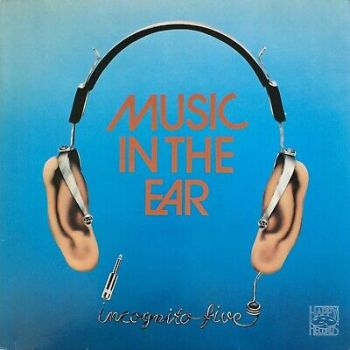 Incognito Five – Music In The Ear 1981 Happy Records HR 2231 Bossa Library SOUL