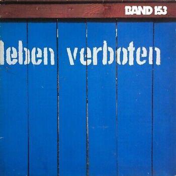 Band 153 Leben Verboten 1985 GERMAN XIAN DISCO SOUL Pila Music 20.129 - USED LP