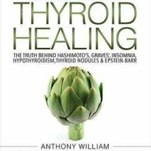 ( PÐF) Medical Medium Thyroid Healing by Anthony William (e-Boo₭ ~ 2017)