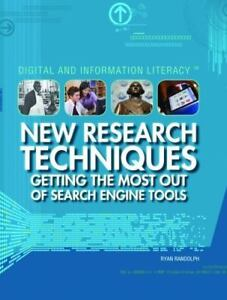 New Research Techniques: Getting the Most Out of Search Engine Tools (Digital an