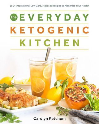 The Everyday Ketogenic Kitchen by Carolyn Ketchum Brand New Paperback WT75589