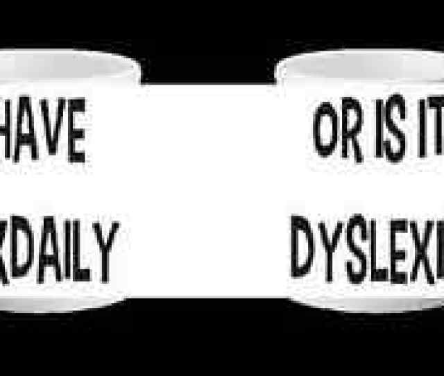 Image Is Loading I Have Sexdaily Or Is It Dyslexia Novelty