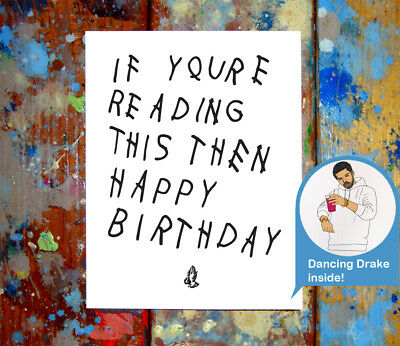 If You Re Reading This Then Happy Birthday Greeting Card Drake Funny Rap Rapper Ebay