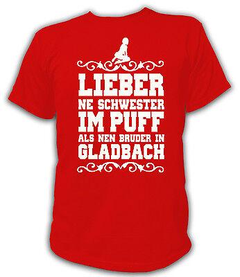 unisex s xxl kult t shirt fans koln schwester im puff bruder in gladbach anti ebay