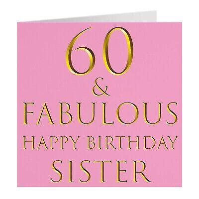 Sister 60th Birthday Card 60 Fabulous Happy Birthday Sister Ebay