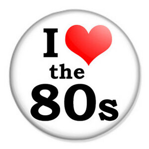 """Download I Love The 80s 25mm 1"""" Pin Badge Button 80's Eighties ..."""