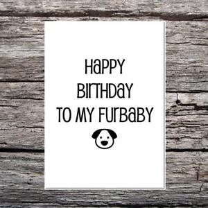 Funny Cute Birthday Card For The Dog Happy Birthday To My Furbaby Ebay