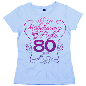 80th Birthday T Shirt Misbehaving With Style For 80 Years Women S Funny Gift Ebay