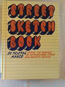 Street Sketchbook : Inside the Journals of International Street and Graffiti Art