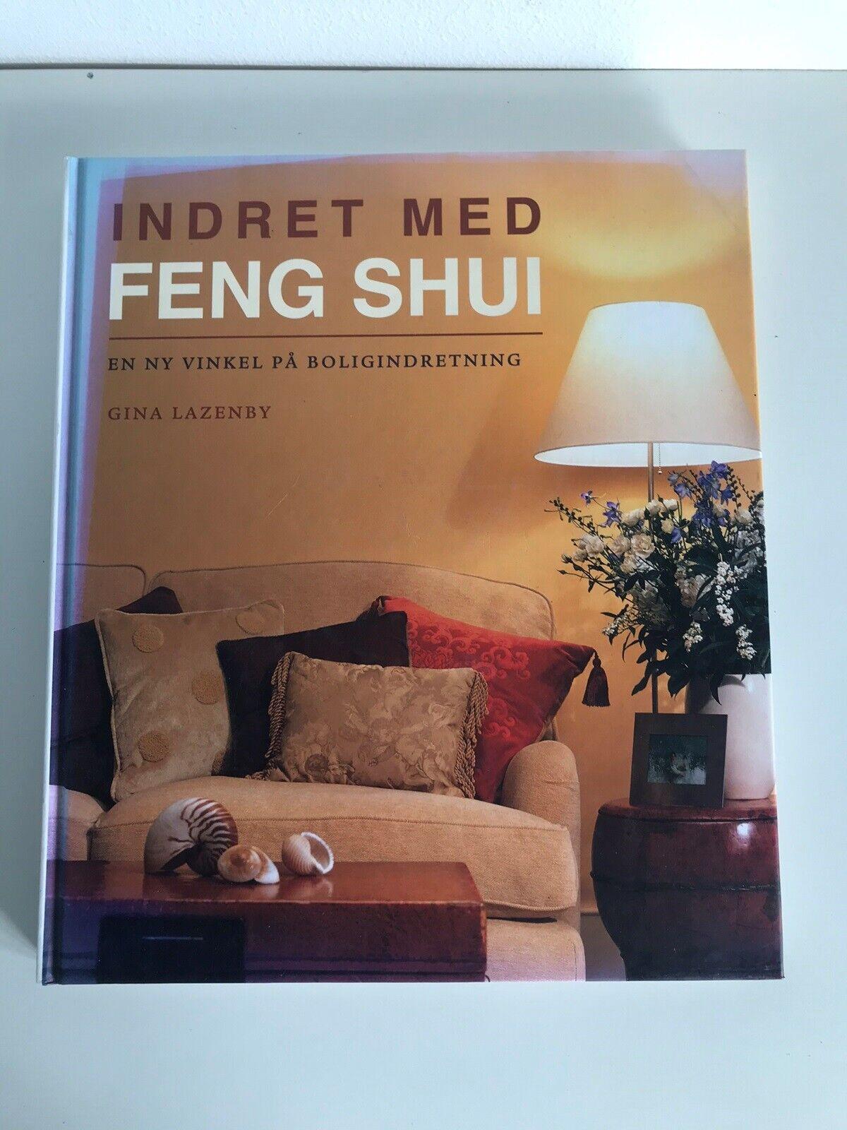 Indret Med Feng Shui Gina Lazenby Ndash Dba Dk Ndash Kob Og Salg Af Nyt Og Brugt
