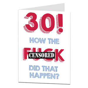 Adult Happy 30th 30 Birthday Card Rude Funny Joke Brother Sister Mate Ebay