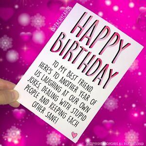 Funny Best Friend Birthday Card Greeting Cards Happy Birthday Banter Laugh Pc406 Ebay