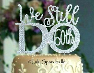 60th 50th 40th Or 30th Wedding Anniversary Cake Topper C We Still Do Decoration Ebay