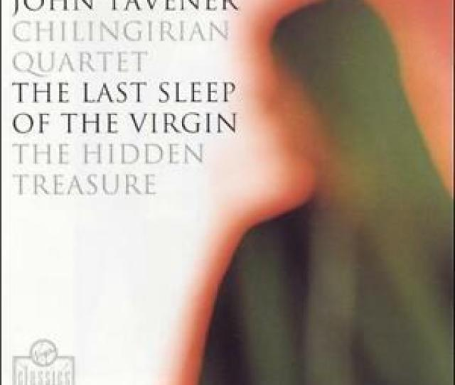 Image Is Loading Tavener Last Sleep Of The Virgin The Hidden