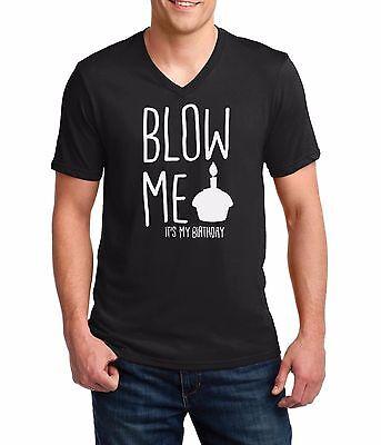 Men S V Neck Blow Me It S My Birthday Funny Bday Shirt Gift Idea Present For Him Ebay