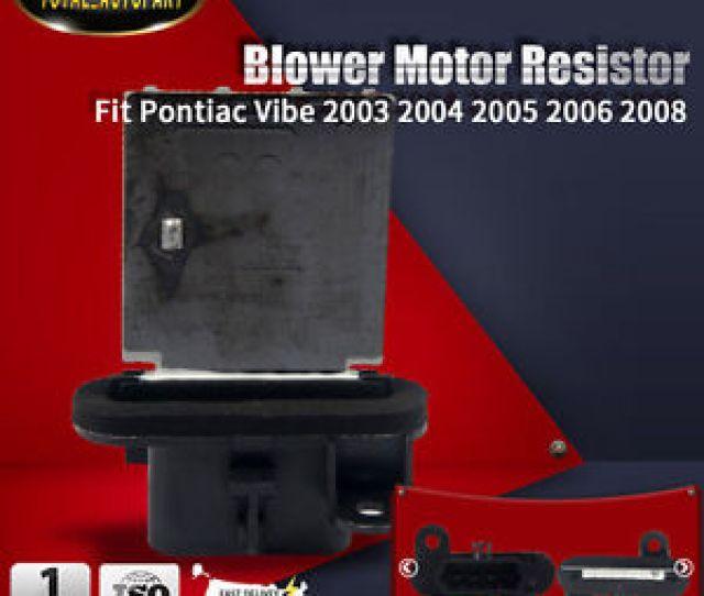 Image Is Loading Hvac Heater Blower Motor Resistor For Pontiac Vibe